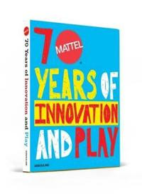 Mattel 70 Years Of Innovation and Play