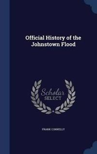 Official History of the Johnstown Flood