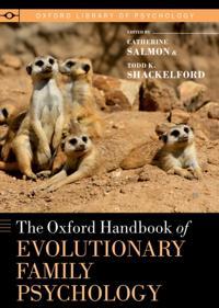 Oxford Handbook of Evolutionary Family Psychology