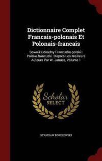Dictionnaire Complet Francais-Polonais Et Polonais-Francais
