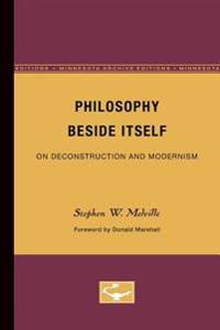 Philosophy Beside Itself: On Deconstruction and Modernism (Minnesota Archive Editions)