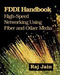FDDI Handbook: High-Speed Networking Using Fiber and Other Media