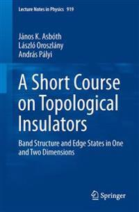 Short course on topological insulators - band structure and edge states in