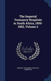 The Imperial Yeomanry Hospitals in South Africa, 1900-1902, Volume 2