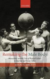 Remaking the Male Body
