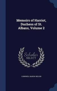 Memoirs of Harriot, Duchess of St. Albans; Volume 2