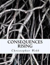 Consequences Rising