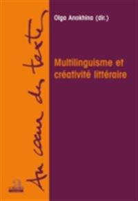 Multilinguisme et creativite litteraire