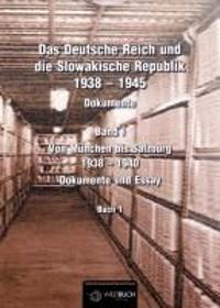 Das Deutsche Reich und die Slowakische Republik 1938 - 1945. Bd. 01
