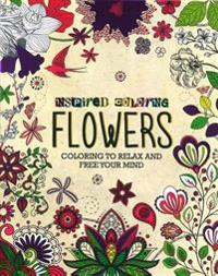 Flowers Inspired Coloring: Coloring to Relax and Free Your Mind