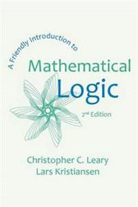 A Friendly Introduction to Mathematical Logic