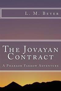 The Jovayan Contract: A Pharaoh Farrow Adventure