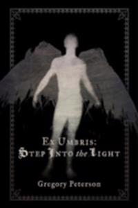 Ex Umbris: Step Into the Light