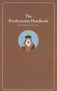 The Presbyterian Handbook, Revised Edition