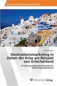 Destinationsmarketing in Zeiten Der Krise Am Beispiel Von Griechenland