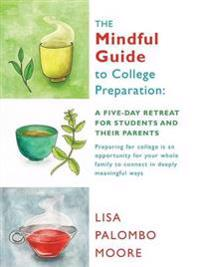 The Mindful Guide to College Preparation