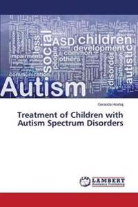 Treatment of Children with Autism Spectrum Disorders