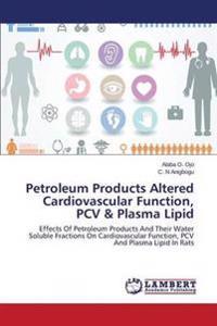 Petroleum Products Altered Cardiovascular Function, Pcv & Plasma Lipid