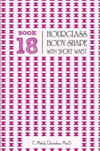 Book 18 - Hourglass Body Shape with a Short-Waist