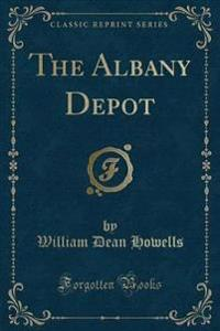 The Albany Depot (Classic Reprint)