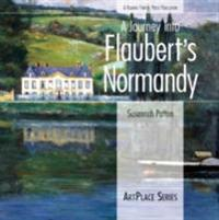 Journey Into Flaubert's Normandy