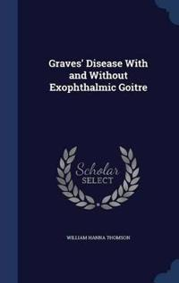 Graves' Disease with and Without Exophthalmic Goitre
