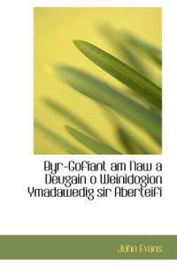 Byr-Gofiant Am Naw a Deugain O Weinidogion Ymadawedig Sir Aberteifi