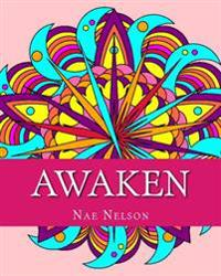 Awaken: Adult Coloring Book: Compelling Mandalas and Unique Designs