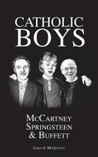 Catholic Boys: McCartney, Springsteen and Buffett