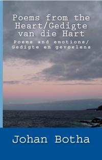 Poems from the Heart/ Gedigte Van Die Hart: Poems and Emotions/ Gedigte En Gevoelens