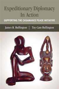 Expeditionary Diplomacy in Action: Supporting the Casamance Peace Initiative