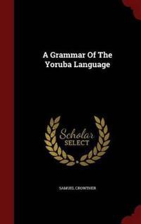 A Grammar of the Yoruba Language