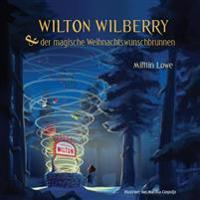 Wilton Wilberry & Der Magische Weihnachtswunschbrunnen