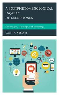 A Postphenomenological Inquiry of Cell Phones