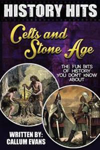 The Fun Bits of History You Don't Know about Celts and Stone Age: Illustrated Fun Learning for Kids