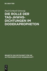 Die Rolle der Tag-JHWHs-Dichtungen im Dodekapropheton