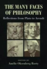Many Faces of Philosophy Reflections from Plato to Arendt