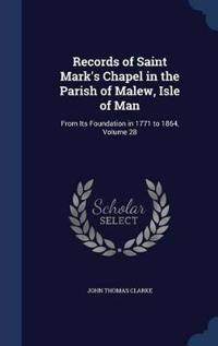 Records of Saint Mark's Chapel in the Parish of Malew, Isle of Man