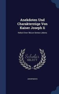Anekdoten Und Charakterzuge Von Kaiser Joseph II