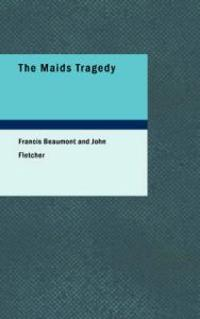 The Maids Tragedy