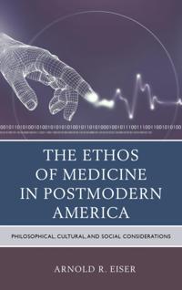 Ethos of Medicine in Postmodern America