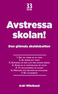 Avstressa skolan! : Den glömda skoldebatten