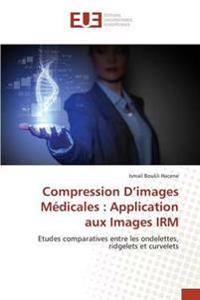 Compression D Images Medicales: Application Aux Images Irm