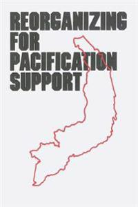 Reorganizing for Pacification Support