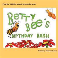 Betty Bee's Birthday Bash: In the 'Alphabet Animals of Australia' Series