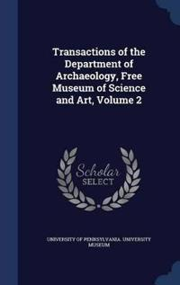 Transactions of the Department of Archaeology, Free Museum of Science and Art; Volume 2