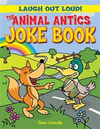 The Animal Antics Joke Book