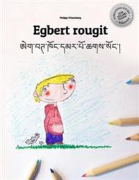 Egbert Rougit/Egbert Khong Dmar Po Chags Song: Un Livre a Colorier Pour Les Enfants (Edition Bilingue Francais-Tibetain)