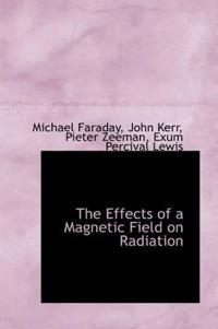 The Effects of a Magnetic Field on Radiation