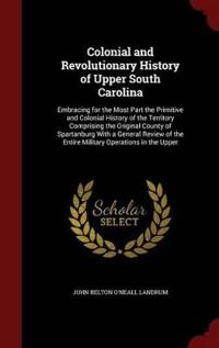Colonial and Revolutionary History of Upper South Carolina